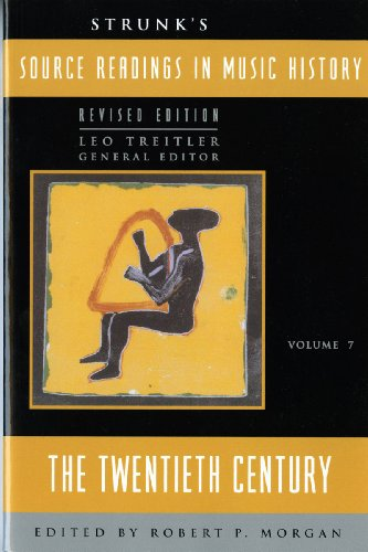 Strunk's Source Readings in Music History: The Twentieth...