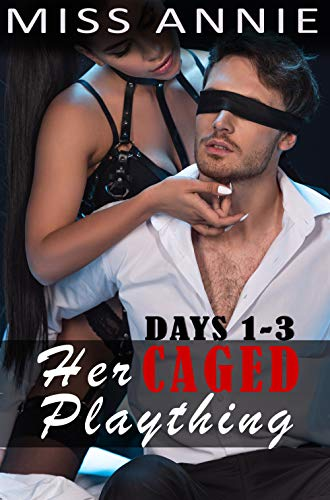 Her Caged Plaything: Bundle of parts 1-3 (A week in chastity) (English Edition)