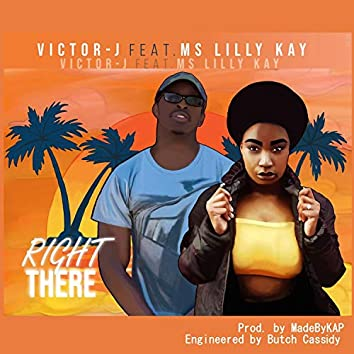 Right There (feat. Miss Lilly Kay)
