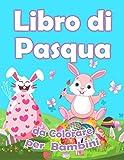 Libro di Pasqua da Colorare Bambini: Pasqua colorare divertenti giochi, Libro da Colorare Bambini, Pasqua Libri Bambini