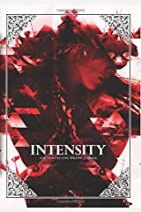 Intensity (A Fiction Creative Writing Journal) (Volume 3) Paperback
