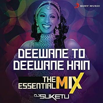 Deewane To Deewane Hain The Essential Mix (Remix By DJ Suketu)