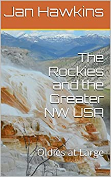 The Rockies and the Greater NW USA: Oldies at Large by [Jan Hawkins]
