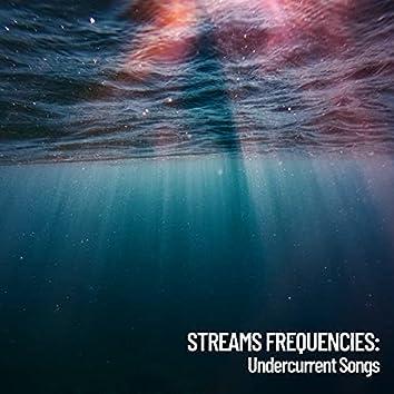 Stream Frequencies: Undercurrent Songs