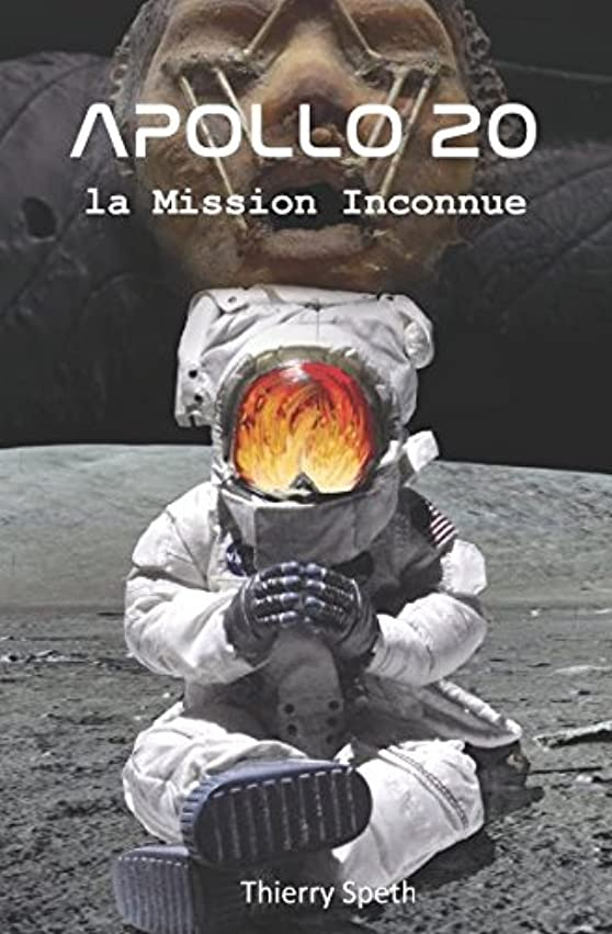 等価犯人呪いApollo 20, la Mission Inconnue: Mémoires du Commandant de la Mission William Rutledge (Apollo 19, 20 et 21)
