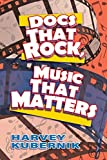 DOCS THAT ROCK, MUSIC THAT MATTERS
