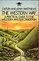 The Western Way: A Practical Guide to the Western Mystery Tradition -The Native Tradition (Western Way) 1850630127 Book Cover