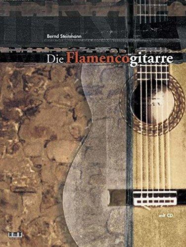 Die Flamenco-Gitarre: Gitarrenschule für Spieler mit Vorkenntnissen. Mit Übungen aller elementaren Spieltechniken sowie Spielmaterial aller Flamencostilrichtungen