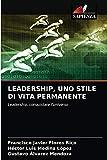 LEADERSHIP, UNO STILE DI VITA PERMANENTE
