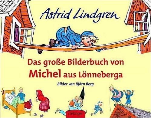 Das große Bilderbuch von Michel aus Lönneberga von Astrid Lindgren ( Februar 2005 )