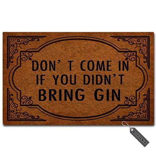 MsMr - Zerbino divertente con scritta 'Don't Come in If You Didn't Bring Gin Zerbino per interni in tessuto non tessuto con parte superiore in gomma, 40 x 50 cm