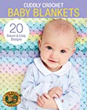 Cuddly Crochet Baby Blankets-20 Sweet & Cozy Designs