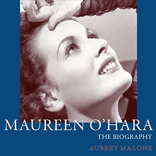 Maureen O'Hara: The Biography (Screen Classics) audiobook cover art