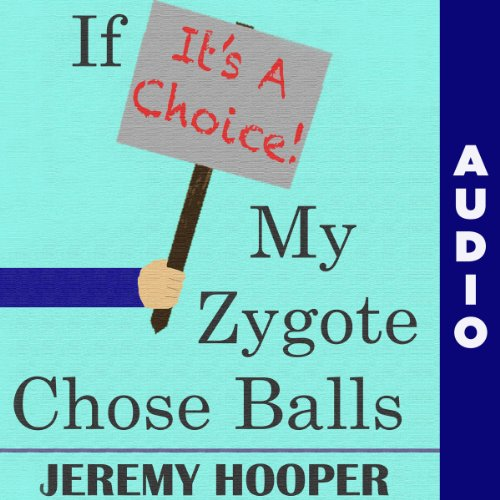 If It's a Choice, My Zygote Chose Balls audiobook cover art