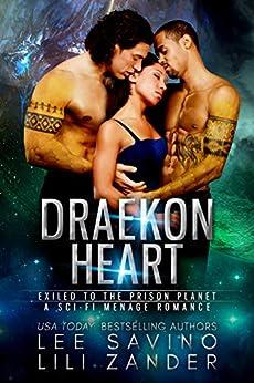 Draekon Heart: Exiled to the Prison Planet: A Sci-Fi Menage Romance (Dragons in Exile Book 3) by [Lili Zander, Lee Savino]