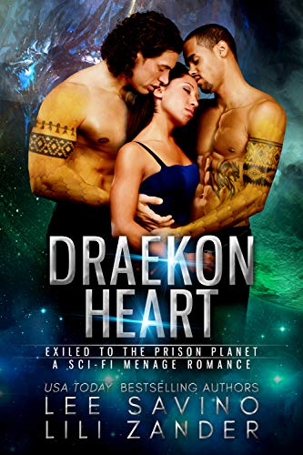 Draekon Heart: Exiled to the Prison Planet: A Sci-Fi Menage Romance (Dragons in Exile Book 3)