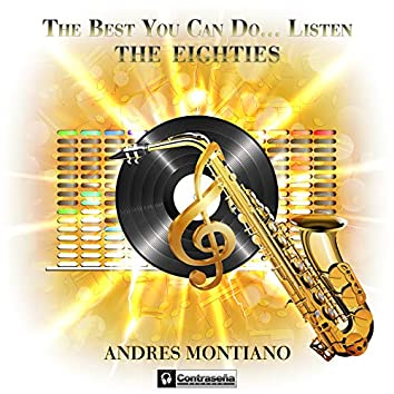 The Best You Can Do... Listen (The Eighties)