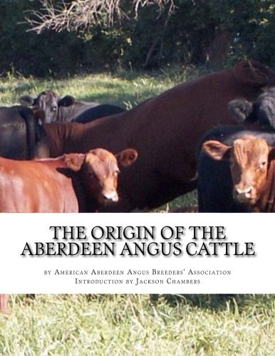 The Origin of the Aberdeen Angus Cattle: And its Development in Great...