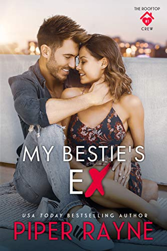 My Bestie's Ex (The Rooftop Crew Book 1)