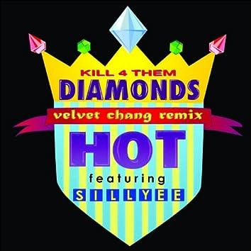 Kill 4 Them Diamonds (Velvet Chang Remix) [feat. Sillyee] - Single