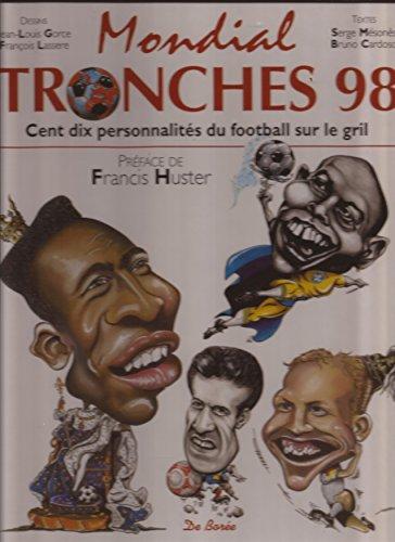 MONDIAL TRONCHES 98. 110 personnalités du football sur le grill
