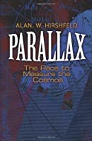Parallax: The Race to Measure the Cosmos (Dover Books on Astronomy) by Alan W. Hirshfeld(2013-09-19)