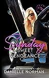 Sunday, Sweet Vengeance (Iron Ladies Book 2)