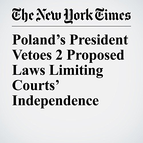 Poland's President Vetoes 2 Proposed Laws Limiting Courts' Independence copertina