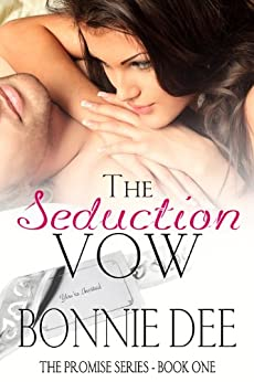 The Seduction Vow (The Promise Series Book 1) by [Bonnie Dee]