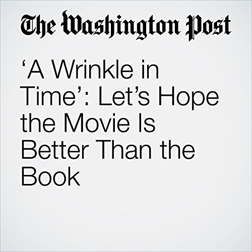 'A Wrinkle in Time': Let's Hope the Movie Is Better Than the Book audiobook cover art