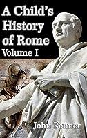 A Child's History of Rome Volume I