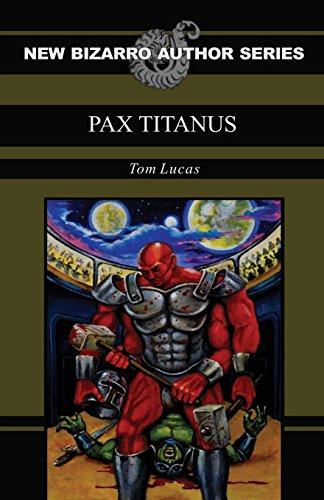 Pax Titanus (New Bizarro Author Series) (English Edition)
