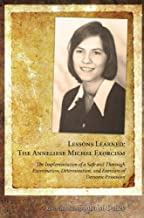 Lessons Learned: The Anneliese Michel Exorcism: The Implementation of a Safe and Thorough Examination, Determination, and Exorcism of Demonic Possesion