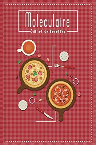 Carnet de recettes Moleculaire: Carnet de cuisine | livre de cuisine à compléter Cuisinez de délicieux plats . Cadeau pour Boulanger, Pâtissier, Cuisinier. .