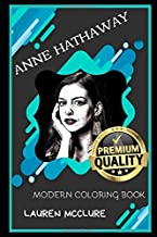 Anne Hathaway Modern Coloring Book (Anne Hathaway Modern Coloring Books)