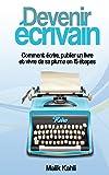 Devenir écrivain - Comment écrire, publier un livre et vivre de sa plume en 15 étapes - Format Kindle - 4,99 €