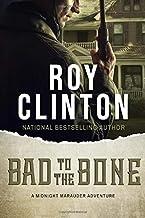 Bad to the Bone: A Midnight Marauder Adventure