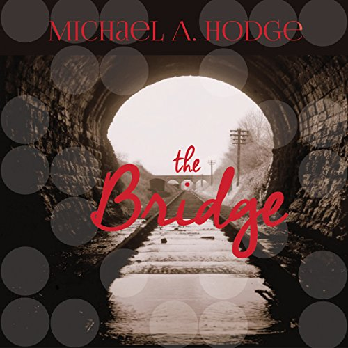 The Bridge                   By:                                                                                                                                 Michael Angelo Hodge                               Narrated by:                                                                                                                                 Katherine Thompson                      Length: 1 hr and 55 mins     Not rated yet     Overall 0.0