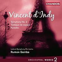 Vincent d'Indy: Orchestral Works, Volume 2: Symphony No. 2 in B flat, Op. 57 / Tableaux de voyage, Op. 36 / Karadec, Op. 34 (2009-04-28)