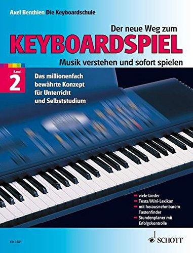 Der neue Weg zum Keyboardspiel, 6 Bde., Bd.2: Musik verstehen und sofort spielen. Viele Lieder. Tests / Mini-Lexikon. Mit herausnehmbaren Tastenfinder. Stundenplaner mit Erfolgskontrolle
