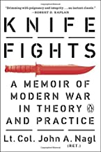 Knife Fights: A Memoir of Modern War in Theory and Practice by John A. Nagl (2015-10-13)