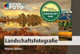 Landschaftsfotografie (Edition FotoHits) - Landschaftsfotografie (Edition FotoHits)