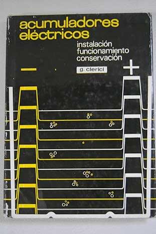 ACUMULADORES ELÉCTRICOS. Instalación funcionamiento conservación