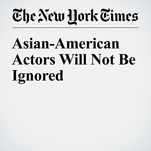 Asian-American Actors Will Not Be Ignored audiobook cover art
