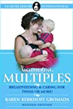 Mothering Multiples: Breastfeeding and Caring for Twins or More
