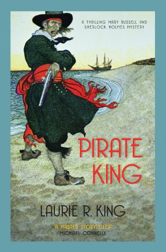 Pirate King: A thrilling mystery for Mary Russell and Sherlock Holmes (A Mary Russell & Sherlock Holmes Mystery Book 11) (English Edition)
