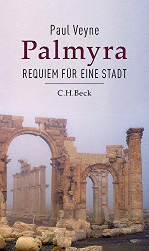 Palmyra: Requiem für eine Stadt