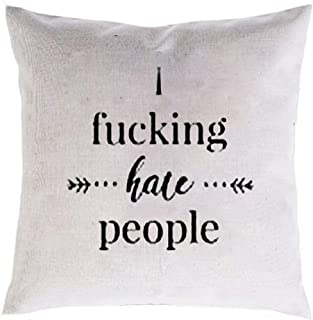 I Fucking Hate People Pillowcase 18x18 Funny Bedding Decorations Pillow Sham Pillow Covers for Bedroom Couch Sofa,Humor Cushion Covers Pillow Shams Color:7