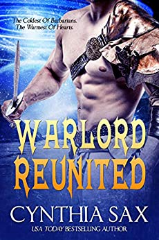 Warlord Reunited: A SciFi Alien Romance (Chamele Barbarian Warlords Book 4) by [Cynthia Sax, Amanda Kelsey]