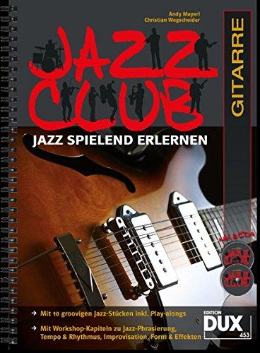 Jazz Club: Jazz spielend erlernen inkl 2 CD's. Ausgabe für Gitarre